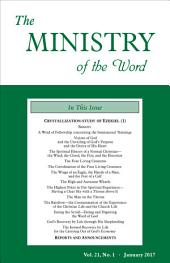 The Ministry of the Word, Vol. 21, No 1: Crystallization-study of Ezekiel (1)