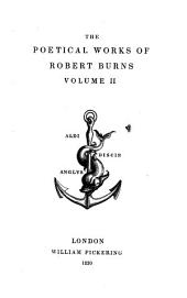 The Poetical Works of Robert Burns: Volume 2