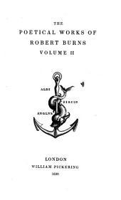 The Poetical Works of Robert Burns: Volume 2