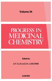 Progress in Medicinal Chemistry: Volume 34