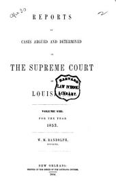 Reports of Cases Argued and Determined in the Supreme Court of Louisiana: Volume 8