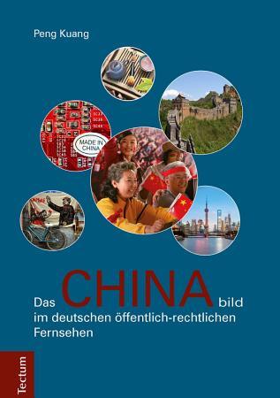 Das Chinabild im deutschen   ffentlich rechtlichen Fernsehen PDF