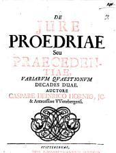 De iure proedriae, seu praecedentiae, variarum quaestionum decades duae