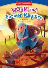 Worm and Farmer Maguire: Teamwork/Working Together