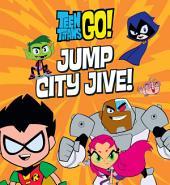 Teen Titans Go! (TM): Jump City Jive!