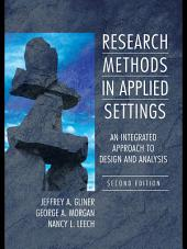 Research Methods in Applied Settings: An Integrated Approach to Design and Analysis, Second Edition, Edition 2