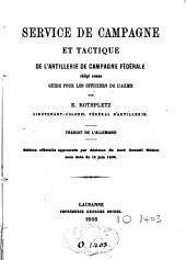 Service de campagne et tactique de l'artillerie de campagne fédérale, rédigé comme guide pour les officiers de l'armée