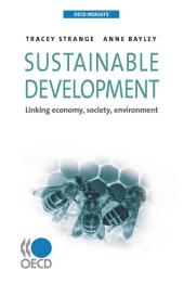 OECD Insights Sustainable Development Linking Economy, Society, Environment: Linking Economy, Society, Environment