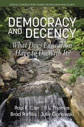 Democracy and Decency: What Does Education Have to Do With It?