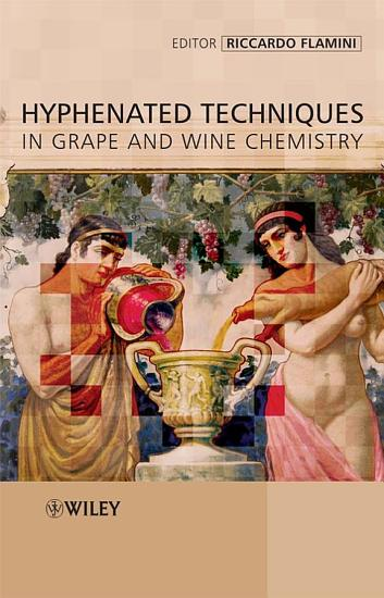 Hyphenated Techniques in Grape and Wine Chemistry PDF