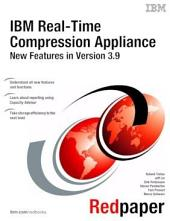 IBM Real-Time Compression Appliance: New Features in Version 3.9
