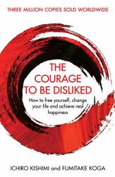 The Courage To Be Disliked Book PDF