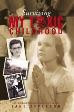 Surviving My Toxic Childhood