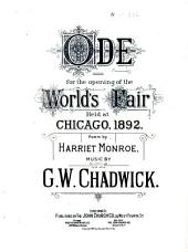 Ode for the Opening of the World's Fair, Held at Chicago, 1892