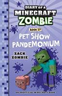 Diary of a Minecraft Zombie  29  Pet Show Pandemonium PDF
