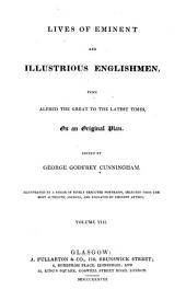 Lives of Eminent and Illustrious Englishmen: From Alfred the Great to the Latest Times, on an Original Plan, Volume 8