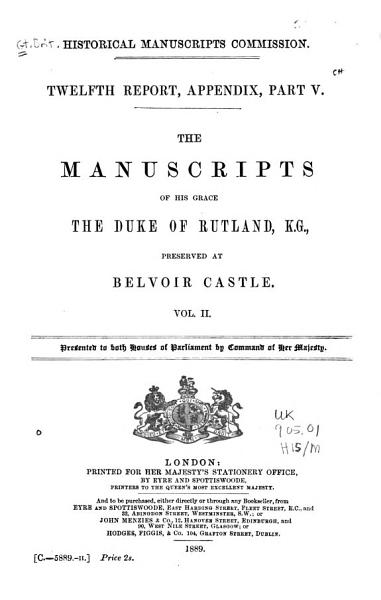 Download The Manuscripts of His Grace the Duke of Rutland  Letters and papers  1440 1797  v 3 mainly correspondence of the fourth Duke of Rutland   v 4  Charters  cartularies   c  Letters and papers  supplementary  Extracts from household accounts Book