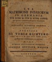 Ius matrimonii Iudaeorum in Germania tum inter se, tum si alter coniux ad sacra Christianorum transiit