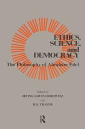 Ethics, Science, and Democracy: The Philosophy of Abraham Edel