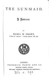 The sun-maid, by the author of 'Artiste'. by M.N. Grant