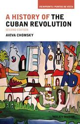 A History Of The Cuban Revolution Book PDF