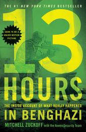 13 Hours:The Inside Account of What Really Happened In Benghazi