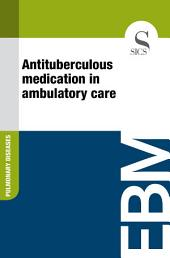 Antituberculous medication in ambulatory care