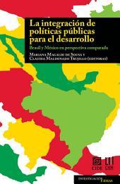 La integración de políticas públicas para el desarrollo: Brasil y México en perspectiva comparada