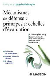 Mécanismes de défense : principes et échelles d'évaluation: Édition 2