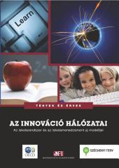 Networks of Innovation Towards New Models for Managing Schools and Systems (Hungarian version): Towards New Models for Managing Schools and Systems (Hungarian version)