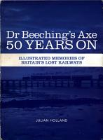 Dr Beeching s Axe 50 Years On PDF