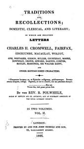 Traditions and Recollections: Domestic, Clerical, and Literary; in which are Included Letters of Charles II, Cromwell, Fairfax, Edgecumbe, Macaulay, Wolcot, Opie, Whitaker, Gibbon, Buller, Courtenay, Moore, Downman, Drewe, Seward, Darwin, Cowper, Hayley, Hardinge, Sir Walter, Scott, and Other Distinguished Characters, Volume 2