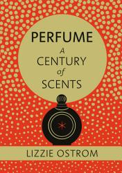 Perfume A Century Of Scents Book PDF