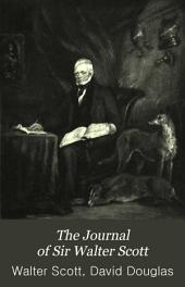 The Journal of Sir Walter Scott: From the Original Manuscript at Abbotsford ...