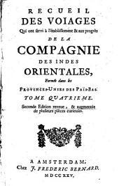 Recueil des voyages qui ont servi à l'établissement et aux progrès de la compagnie des Indes Orientales, formées dans les Provinces Unies des Païs-bas: Volume4