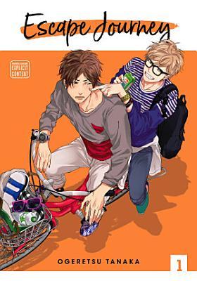 Escape Journey, Vol. 1 (Yaoi Manga)
