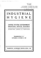Industrial Hygiene: United States Government Printing Office Exhibit, International Congress on Tuberculosis. Washington, D.C., September 21-October 12, 1908
