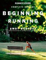 Runner s World Complete Book of Beginning Running PDF
