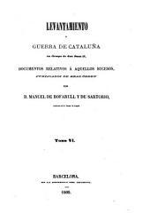 Colección de documentos inéditos del Archivo de la Corona de Aragón: documentos relativos a aquellos sucesos. Levantamiento y guerra de Cataluña en tiempo de Don Juan II, Volum 19