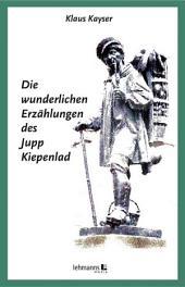 Die wunderlichen Erzählungen des Jupp Kiepenlad