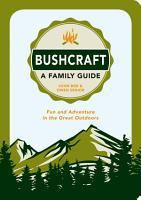Bushcraft   A Family Guide PDF