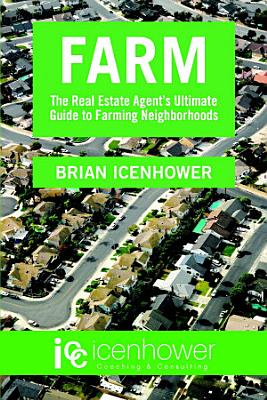 Farm  The Real Estate Agent s Ultimate Guide to Farming Neighborhoods