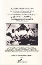 Colonisations et héritages actuels au Sahara et au Sahel: Problèmes conceptuels, état des lieux et nouvelles perspectives de recherche (XVIIIè-XXè siècles) -, Volume1