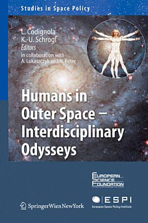 Humans in Outer Space   Interdisciplinary Odysseys PDF