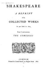 Shakespeare  a Reprint of His Collected Works as Put Forth in 1623 PDF