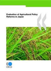 Evaluation of Agricultural Policy Reforms in Japan