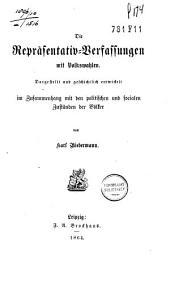Das constitutionelle Princip, sein geschichtliche Entwickelung und seine Wechselwirkungen mit den politischen und socialen Verhältnissen der Staaten und Völker