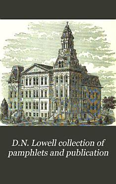 D N  Lowell Collection of Pamphlets and Publication PDF
