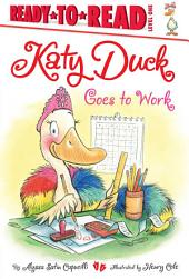 Katy Duck Goes to Work: with audio recording
