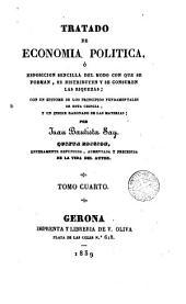 Tratado de Economia Politica o Exposición sencilla del modo en que se forman, se distribuyen y se consumen las riquezas..., 4